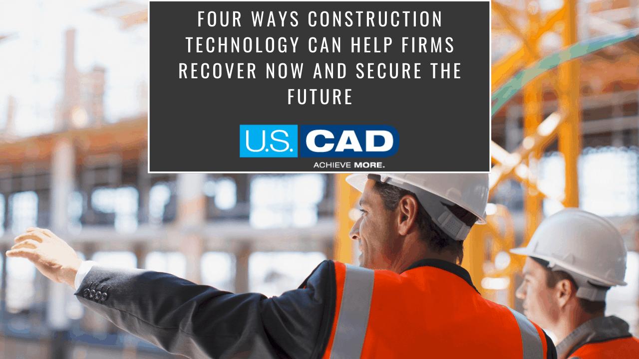 Four Ways Construction Tech Can Help
