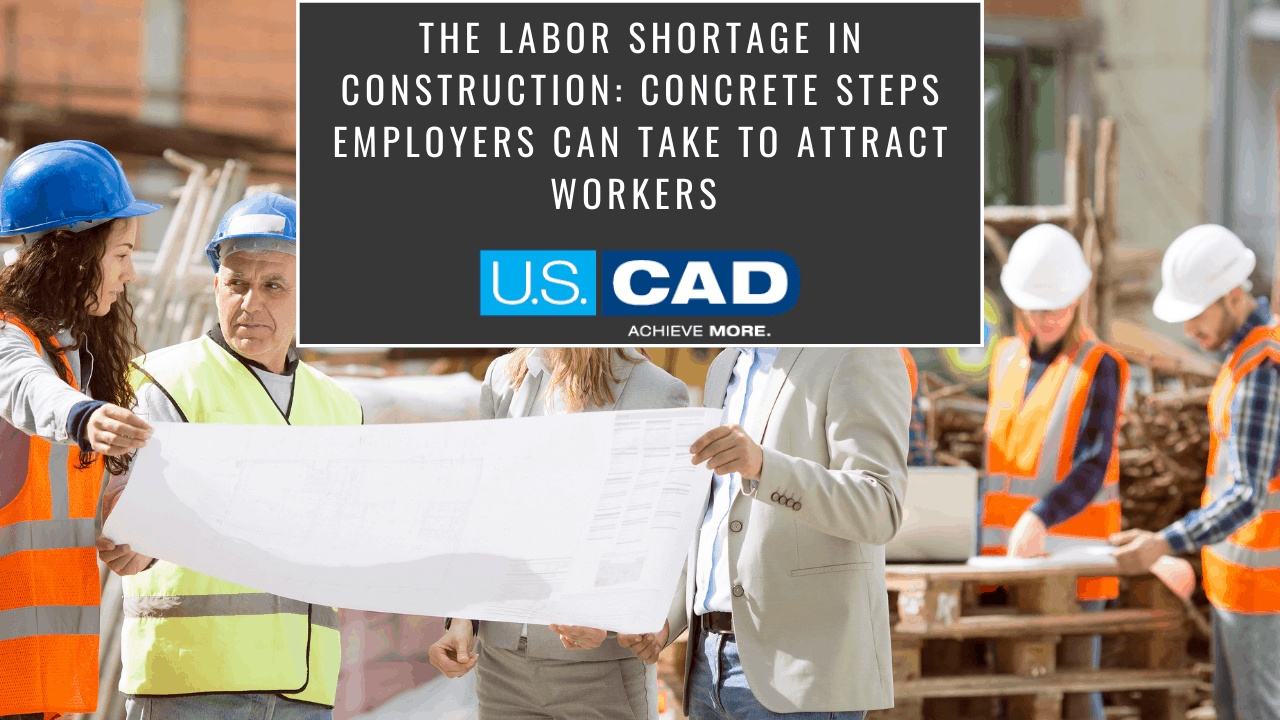 The Labor Shortage in Construction Concrete Steps Employers Can Take to Attract Workers (1)